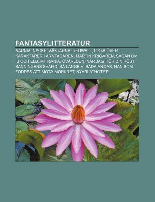 Fantasylitteratur: Narnia, Nyckelv Ktarna, Redwall, Lista Ver Karakt Rer I Arvtagaren, Martin Krigaren, Sagan Om Is Och Eld, Mitrania