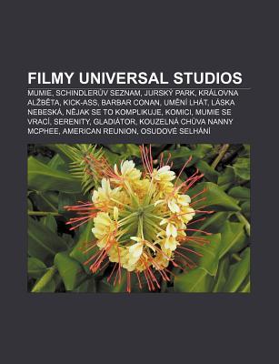 Filmy Universal Studios: Mumie, Schindler V Seznam, Jursk Park, Kr Lovna Al B Ta, Kick-Ass, Barbar Conan, Um N LH T, L Ska Nebesk 9781232870289