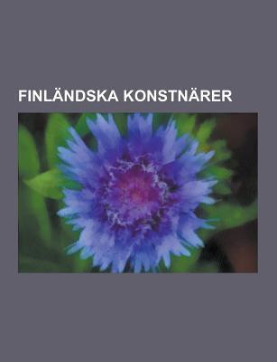 Finlandska Konstnarer: Albert Edelfelt, Henrik Tikkanen, Viktor Jansson, Elin Danielson-Gambogi, Tove Jansson, Victor Westerholm, Helene Schjerfbeck,  9781230729350