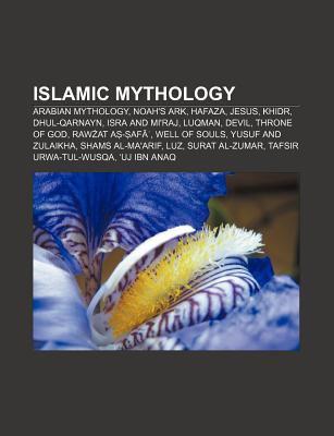 Islamic Mythology: Arabian Mythology, Noah's Ark, Hafaza