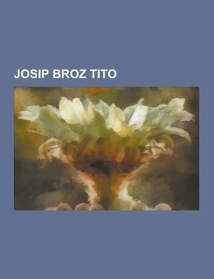 Josip Broz Tito: Titov Ivotopis, 1934.-1941., Titov Ivotopis, 1920.-1928., Tito I Staljinizam, Biografski Izvori O Titu, Titov Ivotopis, 1892.-1913.,  9781230832760