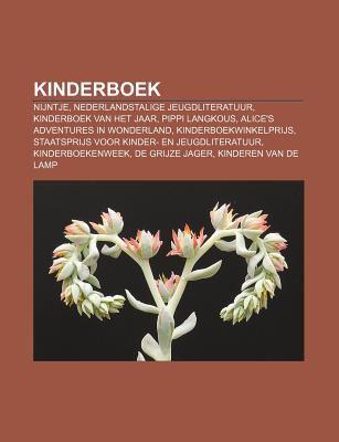 Kinderboek: Nijntje, Nederlandstalige Jeugdliteratuur, Kinderboek Van Het Jaar, Pippi Langkous, Alice's Adventures in Wonderland 9781231719985