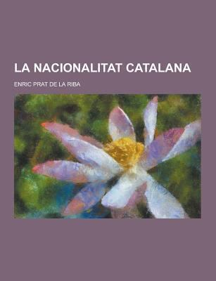 La Nacionalitat Catalana 9781230395562