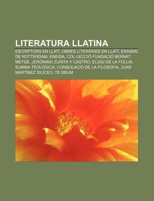 Literatura Llatina: Escriptors En Llat , Obres Liter Ries En Llat , Erasme de Rotterdam, Eneida, Col Lecci Fundaci Bernat Metge 9781232725190