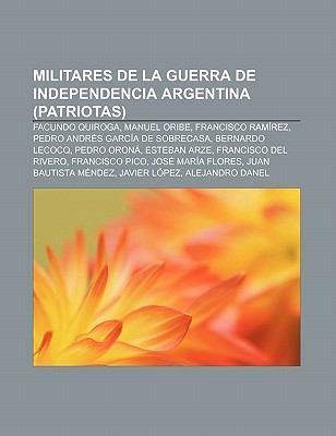 Militares De La Guerra De Independencia Argentina Patriotas