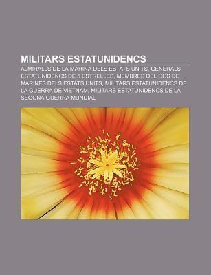 Militars Estatunidencs: Almiralls de La Marina Dels Estats Units, Generals Estatunidencs de 5 Estrelles 9781233313143
