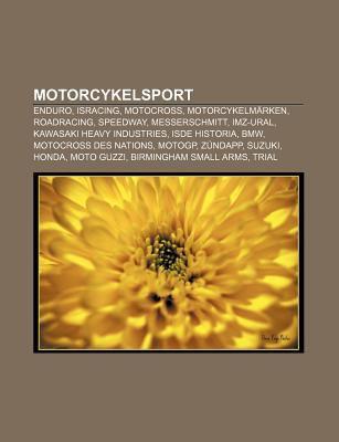 Motorcykelsport: Enduro, Isracing, Motocross, Motorcykelm Rken, Roadracing, Speedway, Messerschmitt, Imz-Ural, Kawasaki Heavy Industrie