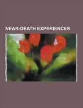 Near-Death Experiences: Afterlife, Out-Of-Body Experience, Life After Life, Pam Reynolds, Flatliners, Near-Death Studies, Dannion