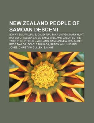 New Zealand People Of Samoan Descent Sonny Bill Williams David Tua Tana Umaga Mark Hunt Ray Sefo Tasesa Lavea Emily Williams By Source Wikipedia 9781233284849 Reviews Description And More Betterworldbooks Com
