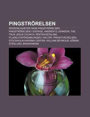 Pingstr Relsen: Personligheter Inom Pingstr Relsen, Pingstr Relsen I Sverige, Andrew G Johnson, the True Jesus Church, Pentekostalism