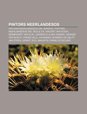 Pintors Neerlandesos: Pintors Neerlandesos del Barroc, Pintors Neerlandesos del Segle XX, Vincent Van Gogh, Rembrandt Van Rijn 9781232731146
