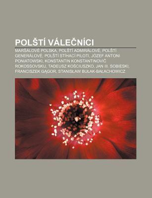 Pol T V Le N CI: Mar Lov Polska, Pol T Admir Lov , Pol T Gener Lov , Pol T St Hac Piloti, J Zef Antoni Poniatowski 9781232842965