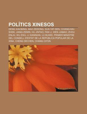 Pol Tics Xinesos: Deng Xiaobing, Mao Zedong, Sun Yat-Sen, Chiang Kai-Shek, Jiang Zemin, Hu Jintao, Fan Li, Wen Jiabao, Zhou Enlai, Wu Zi 9781232753308