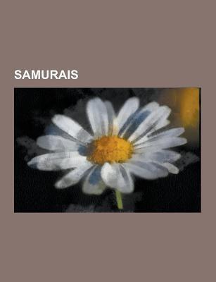 Samurais: Samurai, Hasekura Tsunenaga, Miyamoto Musashi, Ishida Mitsunari, Toyotomi Hideyoshi, Minamoto No Yorimasa, Minamoto No Yoshitsune, Vint-I-Qu 9781230746852