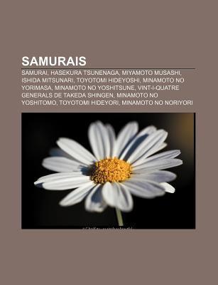 Samurais: Samurai, Hasekura Tsunenaga, Miyamoto Musashi, Ishida Mitsunari, Toyotomi Hideyoshi, Minamoto No Yorimasa, Minamoto No