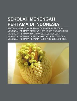 Sekolah Menengah Pertama Di Indonesia: Sekolah Menengah Pertama Corpatarin, Sekolah Menengah Pertama Budhaya III St. Agustinus 9781233957880