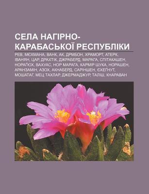 Sela Nahirno-Karabas Koi Respubliky: REV, Myekhmana, Vank, AK, Drmbon, Khramort, Aterk, Ivanyan, Tsar, Drakhtik, Dzhraberd, Maraha 9781233859061