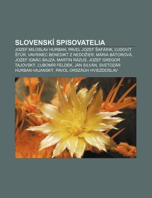 Slovensk Spisovatelia: Jozef Miloslav Hurban, Pavel Jozef AF Rik, ?Udov T T R, Vavrinec Benedikt Z Nedo Ier, M RIA B Torov