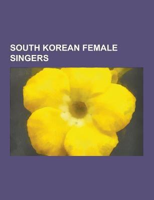South Korean Female Singers: Boa, Yoon Eun-Hye, Harisu, Kim