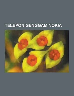 Telepon Genggam Nokia: Daftar Produk Nokia, Nokia N81, Nokia 6300, Nokia N97 Mini, Nokia 1100, Nokia 5800 Xpressmusic, Nokia 3330, Nokia 7710, Nokia N 9781230846101