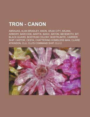 Tron - Canon: Abraxas, Alan Bradley, Anon, Arjia City