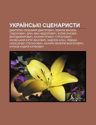 Ukrai NS KI Stsenarysty: Dmyterko Lyubomyr Dmytrovych, Zemlyak Vasyl Sydorovych, Drach Ivan Fedorovych, Kulyk Zinoviy Volodymyrovych 9781233832729