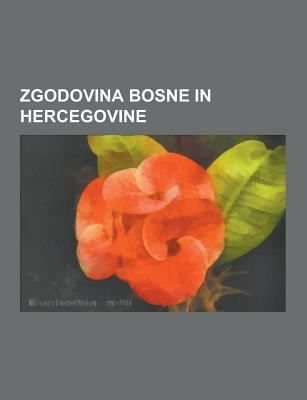 Zgodovina Bosne in Hercegovine: Jugoslavija, Kraljevina Jugoslavija, Zgodovina Bosne, Samoupravne Oblasti V Kraljevini Jugoslaviji, Rde a Hrva Ka, Jug 9781230748832