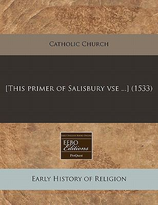 [This Primer of Salisbury VSE ...] (1533) 9781240405336