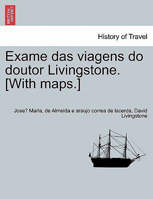 Exame Das Viagens Do Doutor Livingstone. [With Maps.] 9781241330149