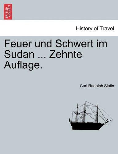 Feuer Und Schwert Im Sudan ... Zehnte Auflage. 9781241330194