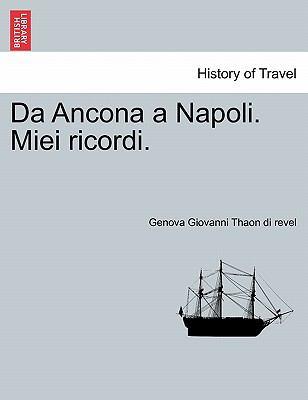 Da Ancona a Napoli. Miei Ricordi. 9781241343965