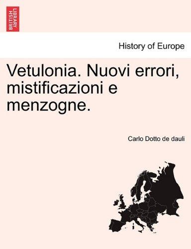 Vetulonia. Nuovi Errori, Mistificazioni E Menzogne. 9781241344092