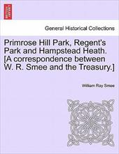 Primrose Hill Park, Regent's Park and Hampstead Heath. [A Correspondence Between W. R. Smee and the Treasury.] 13979940