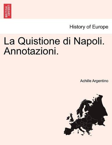 La Quistione Di Napoli. Annotazioni. 9781241346577