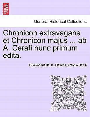 Chronicon Extravagans Et Chronicon Majus ... AB A. Cerati Nunc Primum Edita. 9781241351045