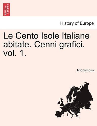 Le Cento Isole Italiane Abitate. Cenni Grafici. Vol. 1. 9781241354008