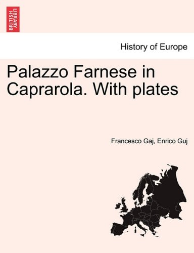 Palazzo Farnese in Caprarola. with Plates
