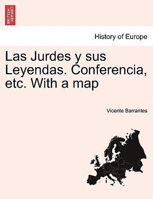 Las Jurdes y Sus Leyendas. Conferencia, Etc. with a Map 9781241355951