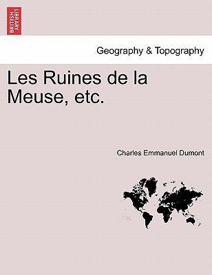 Les Ruines de La Meuse, Etc. 9781241357955