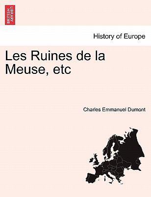 Les Ruines de La Meuse, Etc 9781241357986