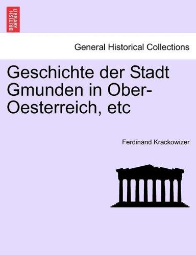 Geschichte Der Stadt Gmunden in Ober-Oesterreich, Etc, Dritter Band. 9781241402150