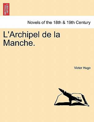 L'Archipel de La Manche. 9781241420796