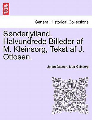 S Nderjylland. Halvundrede Billeder AF M. Kleinsorg, Tekst AF J. Ottosen. 9781241421571