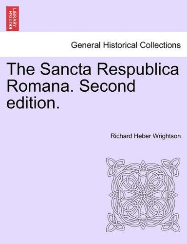 The Sancta Respublica Romana. Second Edition. 9781241425968