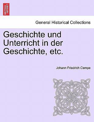 Geschichte Und Unterricht in Der Geschichte, Etc. 9781241427177