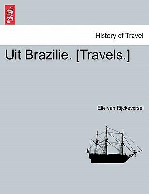 Uit Brazilie. [Travels.] 9781241429256