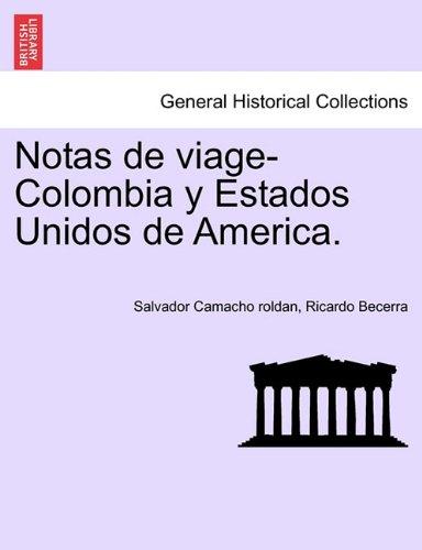 Notas de Viage-Colombia y Estados Unidos de America. 9781241438425