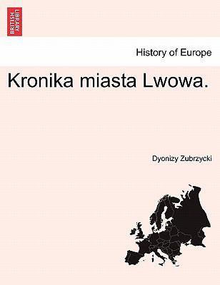 Kronika Miasta Lwowa. 9781241441982