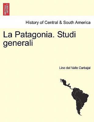 La Patagonia. Studi Generali 9781241444426