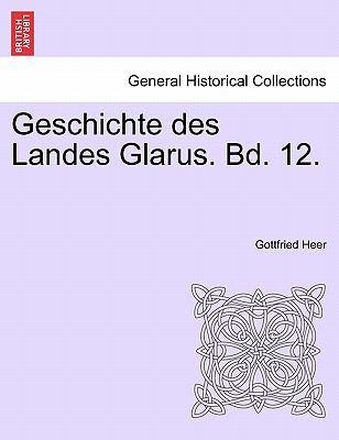 Geschichte Des Landes Glarus. Bd. 12. 9781241459581